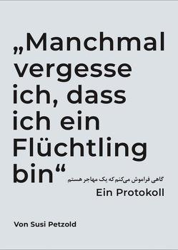 """""""Manchmal vergesse ich, dass ich ein Flüchtling bin"""" von Petzold,  Susi"""