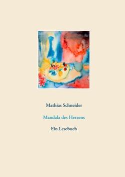 Mandala des Herzens von Schneider,  Mathias
