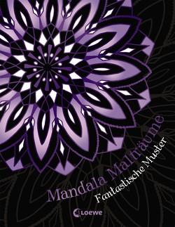Mandala-Malträume: Fantastische Muster von Häcker-Becker,  Manuela