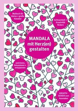 Mandala mit Herz(en) gestalten von Schuffelen,  Monika