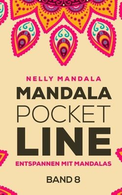 Mandala PocketLine Band 8 – Entspannen mit Mandalas – Mandala Malbuch für Erwachsene von Mandala,  Nelly