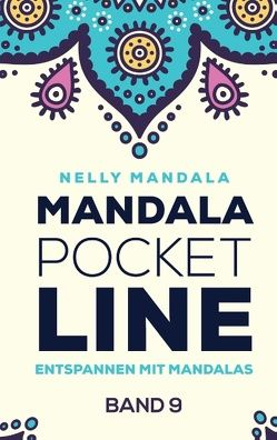 Mandala PocketLine Band 9 – Entspannen mit Mandalas – Mandala Malbuch für Erwachsene von Mandala,  Nelly