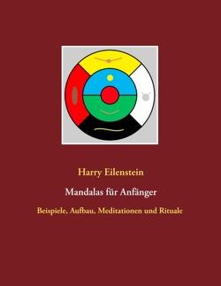 Mandalas für Anfänger von Eilenstein,  Harry