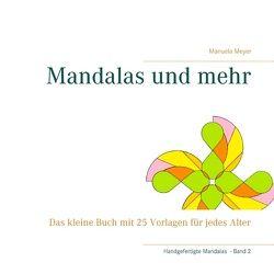 Mandalas und mehr von Meyer,  Manuela