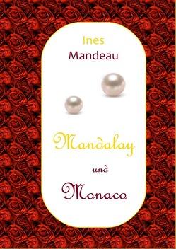 Mandalay und Monaco von Mandeau,  Ines