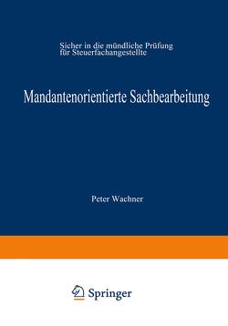 Mandantenorientierte Sachbearbeitung von Wachner,  Peter