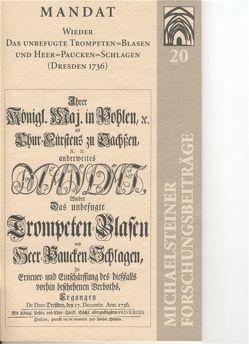 Mandat Wieder Das unbefugte Trompeten-Blasen und Heer-Pauken-Schlagen (Dresden 1736) von Siegmund,  Bert, Thomayer,  Klaus