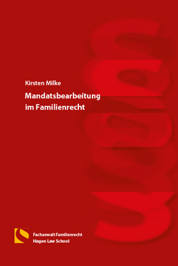 Mandatsbearbeitung im Familienrecht von Milke,  Kirsten