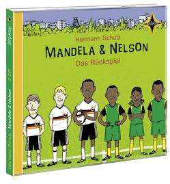 Mandela und Nelson – Das Rückspiel von Kindermann,  Paul, Schulz,  Hermann