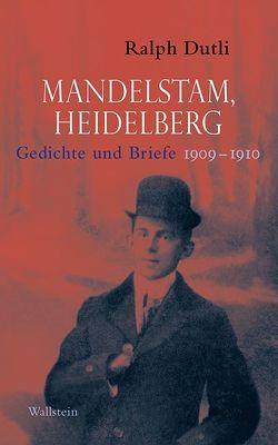 Mandelstam, Heidelberg von Dutli,  Ralph, Mandelstam,  Ossip