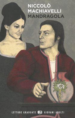 Mandragola von Machiavelli,  Niccolò