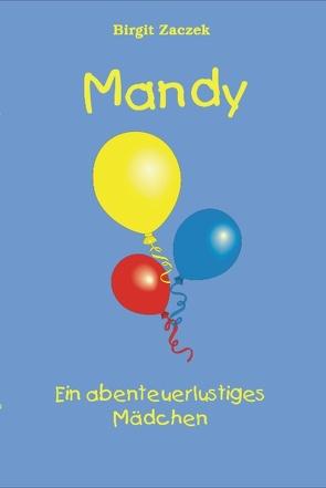 Mandy – ein abenteuerlustiges Mädchen von Zaczek,  Birgit