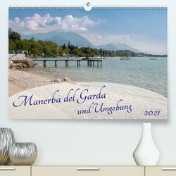 Manerba del Garda und Umgebung (Premium, hochwertiger DIN A2 Wandkalender 2021, Kunstdruck in Hochglanz) von Rasche,  Marlen
