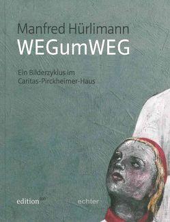 Manfred Hürlimann – WEGzumWEG von Grillmeyer,  Siegfried