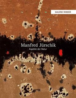 Manfred Jürschik – Aspekte der Natur von Jürschik,  Manfred, Widder,  Roland