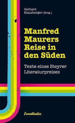 Manfred Maurers Reise in den Süden von Klausberger,  Gerhard