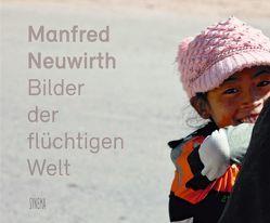 Manfred Neuwirth – Bilder der flüchtigen Welt von Berger,  Karin, Grissemann,  Stefan, Klerk,  Nico de, Mayr,  Brigitte, Möller,  Olaf, Neuwirth,  Manfred, Omasta,  Michael