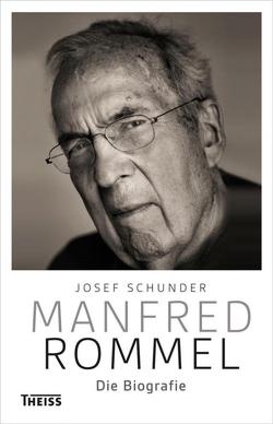Manfred Rommel. Die Biografie von Schunder,  Josef