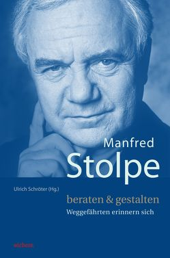 Manfred Stolpe. beraten & gestalten von Bräutigam,  Hans Otto, Lütcke,  Karl-Heinrich, Schroeter,  Ulrich, Thunig-Nittner,  Gerburg