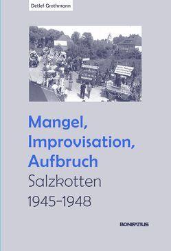 Mangel, Improvisation, Aufbruch von Grothmann,  Detlef