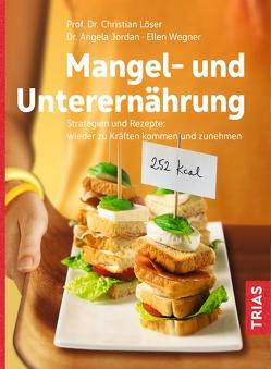 Mangel- und Unterernährung von Jordan,  Angela, Loeser,  Christian, Wegner,  Ellen