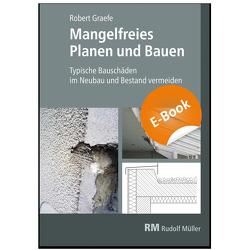 Mangelfreies Planen und Bauen – E-Book (PDF) von Graefe,  Robert