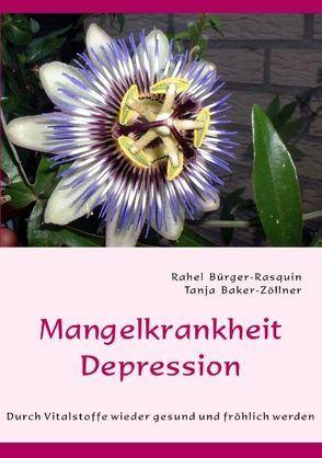 Mangelkrankheit Depression von Baker-Zöllner,  Tanja, Bürger-Rasquin,  Rahel