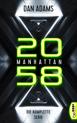 Manhattan 2058 – Die komplette Serie von Adams,  Dan
