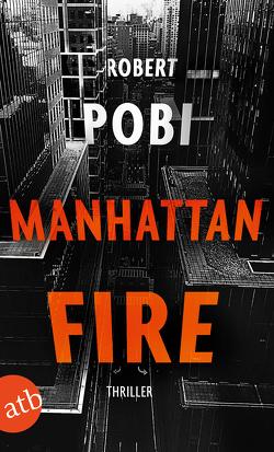 Manhattan Fire von Pobi,  Robert, Thon,  Wolfgang