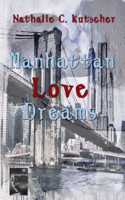 Manhattan Love Dreams von Kutscher,  Nathalie C.