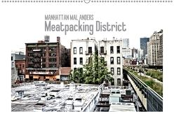 MANHATTAN MAL ANDERS Meatpacking District (Wandkalender 2018 DIN A2 quer) von Viola,  Melanie
