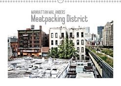 MANHATTAN MAL ANDERS Meatpacking District (Wandkalender 2018 DIN A3 quer) von Viola,  Melanie