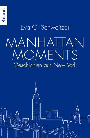 Manhattan Moments von Schweitzer,  Eva C.