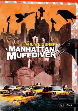 Manhattan Muffdiver von Weissner,  Carl