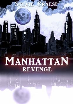 Manhattan Revenge von Braesi,  Sylvie