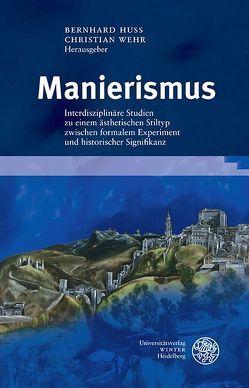Manierismus von Huss,  Bernhard, Wehr,  Christian