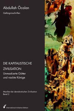 Manifest der demokratischen Zivilisation – Bd. II von d'Souza,  Radha, Heider,  Reimar, International Initiative Edition, Öcalan,  Abdullah