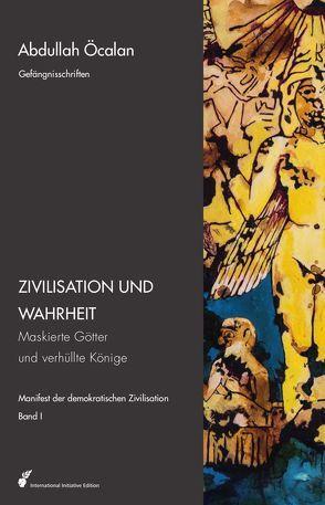 Manifest der demokratischen Zivilisation / Zivilisation und Wahrheit von Öcalan,  Abdullah