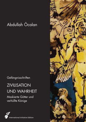 Manifest der demokratischen Zivilisation / Zivilisation und Wahrheit von Heider,  Reimar, Öcalan,  Abdullah