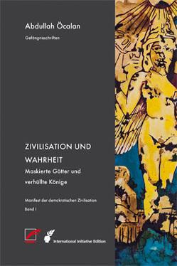 Manifest der demokratischen Zivilisation von Graeber,  David, Heider,  Reimar, Öcalan,  Abdullah