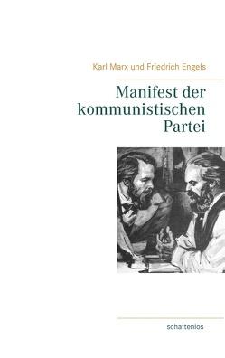 Manifest der kommunistischen Partei von Engels,  Friedrich, Marx,  Karl