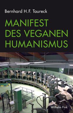 Manifest des Veganen Humanismus von Taureck,  Bernhard H. F.