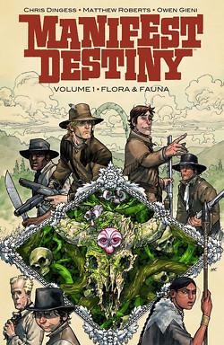 Manifest Destiny 1: Flora & Fauna von Dingess,  Chris, Gieni,  Owen, Langhagen,  Christian, Roberts,  Matthew