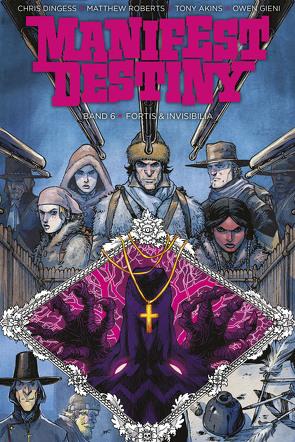 Manifest Destiny 6: Fortis & Invisibilia von Dingess,  Chris, Gieni,  Owen, Roberts,  Matthew