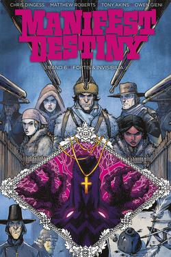 Manifest Destiny 6 von Dingess,  Chris, Gieni,  Owen, Roberts,  Matthew
