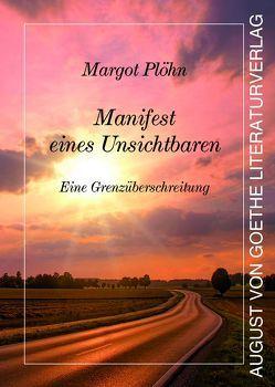 Manifest eines Unsichtbaren von Plöhn,  Margot