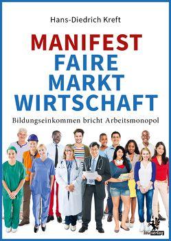 Manifest Faire Marktwirtschaft von Kreft,  Hans-Diedrich