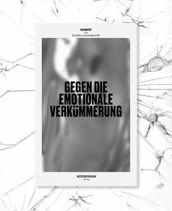 Manifest gegen die emotionale Verkümmerung von Czienskowski,  Paulina