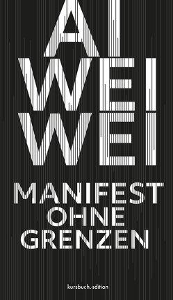 Manifest ohne Grenzen von Weiwei,  Ai
