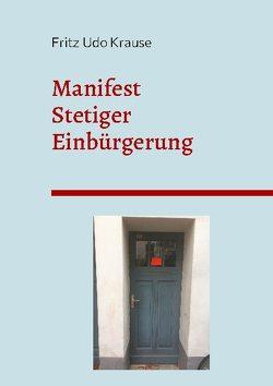 Manifest stetiger Einbürgerung von Krause,  Fritz Udo